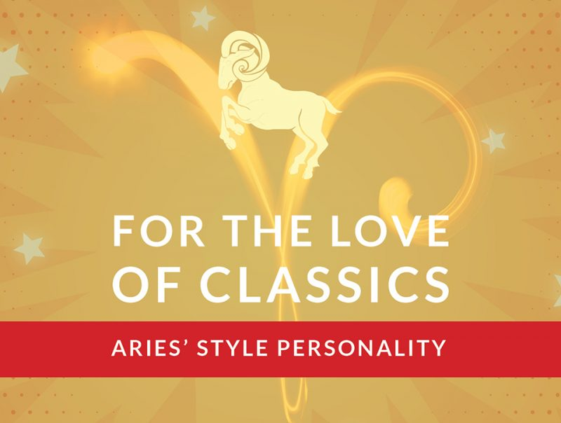 For-the-love-of-classics--Aries'-style-personality