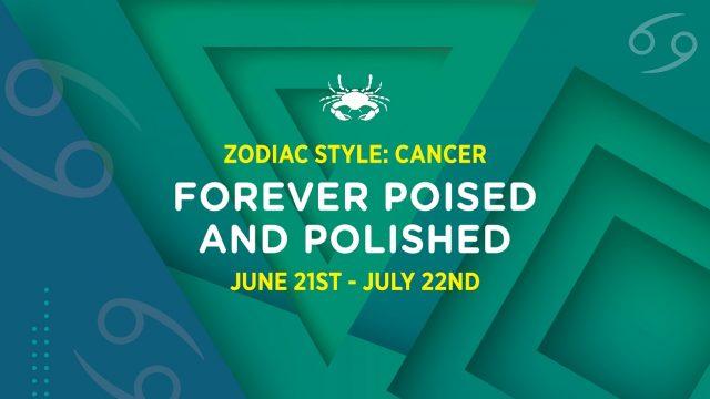 cancer zodiac fashion style